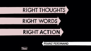 Crítica – Franz Ferdinand – Right Thoughts, Right Words, Right Action